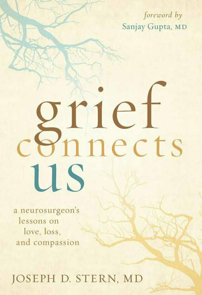 Grief Connects Us, Joseph D. Stern MD